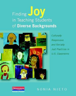 Finding Joy in Teaching Students of Diverse Backgrounds By Nieto, Sonia
