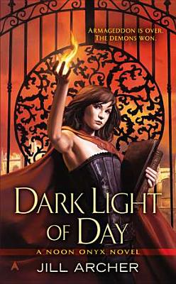Dark Light of Day By Archer, Jill