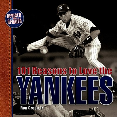 101 Reasons to Love the Yankees By Green, Ron, Jr.