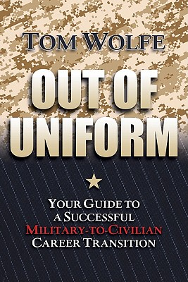 Out of Uniform By Wolfe, Tom