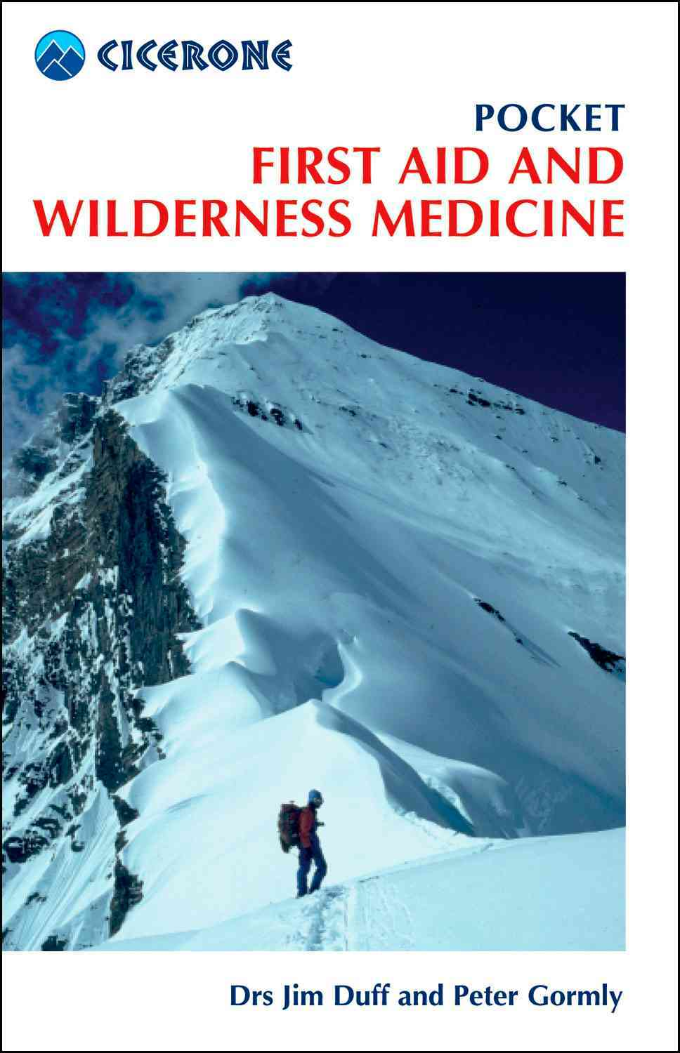 Pocket First Aid and Wilderness Medicine By Duff, Jim/ Gormly, Peter